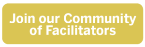 Join our Community of Facilitators